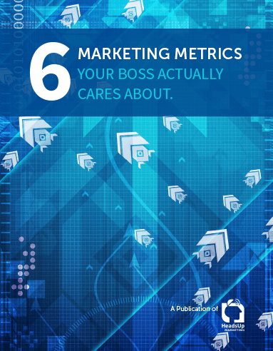 Marketing Metrics Your Boss Cares About